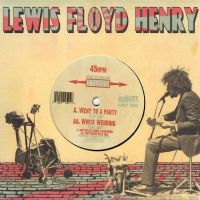 Lewis Floyd Henry ‎– Went To A Party / White Wedding RSD 2011